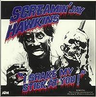 Screamin' Jay Hawkins-I Shake My Stick At You