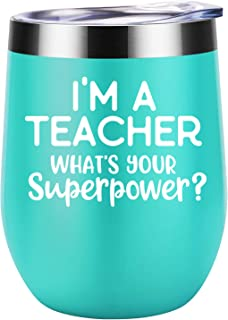 I'm a Teacher What's Your Superpower - Teacher Appreciation Gifts for Women, Friends, Coworkers - Funny Teacher's Day, Birthday, Retirement, Christmas Gift for Teachers - Coolife 12 oz Wine Tumbler