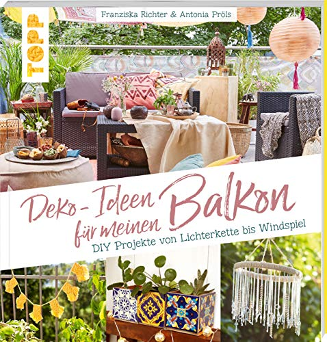 Deko-Ideen für meinen Balkon: DIY-Projekte von Lichterkette bis Windspiel