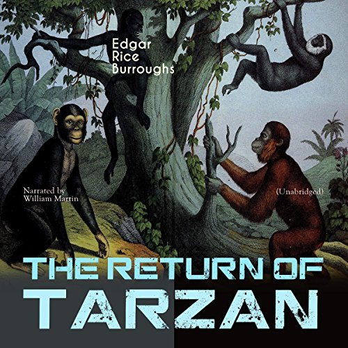 The Return of Tarzan (Tarzan: Narrated by William Martin 2) audiobook cover art