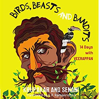 Birds, Beasts, and Bandits     14 Days with Veerappan              Written by:                                                                                                                                 Krupakar,                                                                                        Senani                               Narrated by:                                                                                                                                 Sanjiv Jhaveri                      Length: 6 hrs and 8 mins     Not rated yet     Overall 0.0