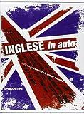 Inglese in auto. Con CD Audio
