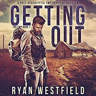 Getting Out: A Post-Apocalyptic EMP Survival Thriller                   By:                                                                                                                                 Ryan Westfield                               Narrated by:                                                                                                                                 Kevin Pierce                      Length: 6 hrs and 38 mins     13 ratings     Overall 4.2