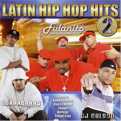 Latin Hip Hop Hits 2 by Fulanito
