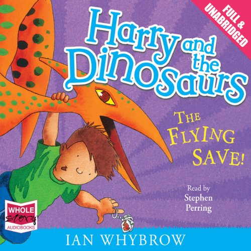 Harry and the Dinosaurs: The Flying Save! audiobook cover art