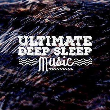 Ultimate Deep Sleep Music