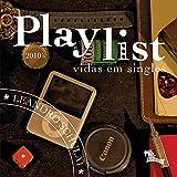 Playlist: Vidas em Singles (Portuguese Edition)