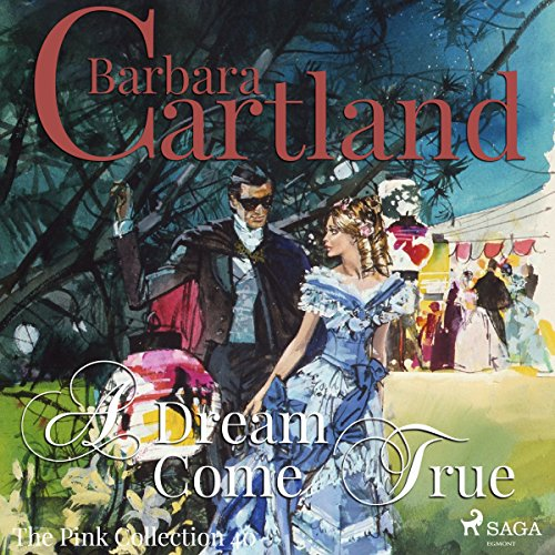 A Dream Come True (Barbara Cartland's Pink Collection 40) audiobook cover art
