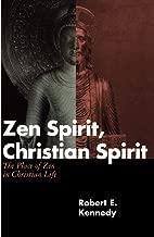 Zen Spirit, Christian Spirit: Revised and Updated Second Edition