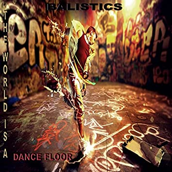 The World Is a Dance Floor