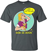 CityKool Dog is Good OMG I Forgot to Have Children T-Shirt