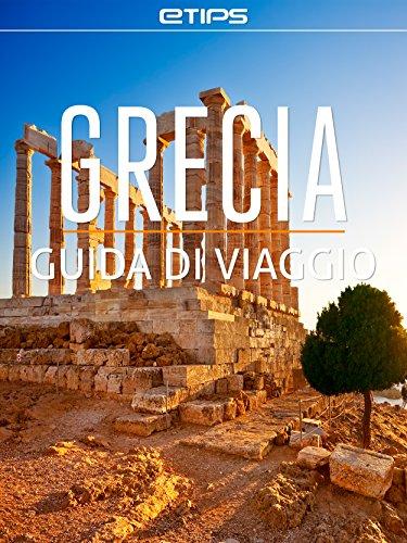 Grecia Guida di Viaggio (Italian Edition)