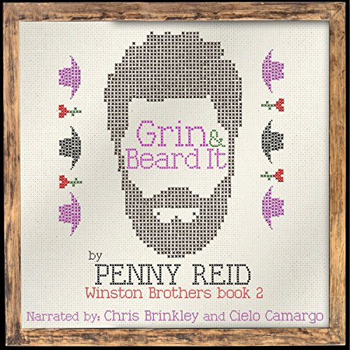 Grin and Beard It     The Winston Brothers, Book 2              By:                                                                                                                                 Penny Reid                               Narrated by:                                                                                                                                 Chris Brinkley,                                                                                        Cielo Camargo                      Length: 12 hrs and 20 mins     37 ratings     Overall 4.6