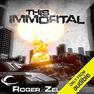 This Immortal                    By:                                                                                                                                 Roger Zelazny                               Narrated by:                                                                                                                                 Victor Bevine                      Length: 6 hrs and 26 mins     574 ratings     Overall 3.9