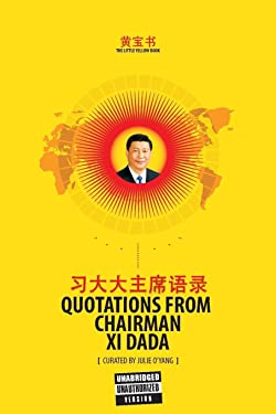 The Little Yellow Book: Quotations from Chairman Xi Dada (COLLECTOR'S EDITION) (Over-Tone Collection)