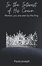 In the Interest of His Crown: Woman, you are seen by the King