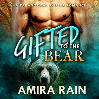 Gifted to the Bear: A Paranormal Shapeshifter Romance cover art