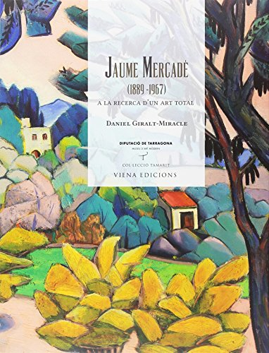 Jaume Mercade. A La Recerca D'Un Art Total. 1889 - 1967: (1889-1967) A la recerca d'un art total: 38 (Tamarit)