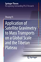 Application of Satellite Gravimetry to Mass Transports on a Global Scale and the Tibetan Plateau (Springer Theses)