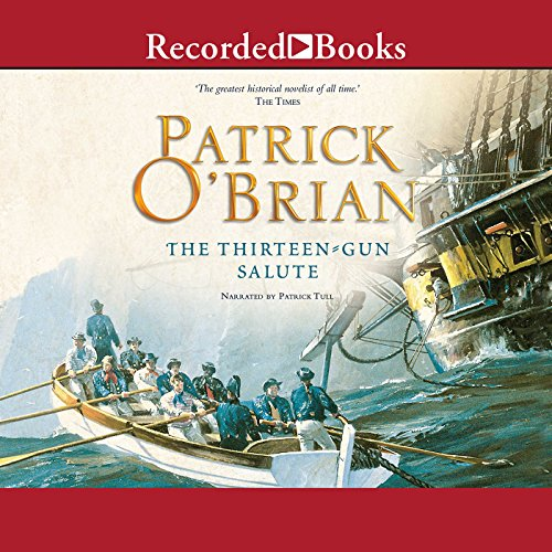 The Thirteen-Gun Salute     Aubrey/Maturin Series, Book 13              Written by:                                                                                                                                 Patrick O'Brian                               Narrated by:                                                                                                                                 Patrick Tull                      Length: 13 hrs and 6 mins     1 rating     Overall 4.0