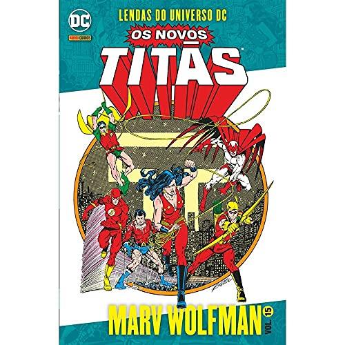 Os Novos Titãs. Lendas do Universo Dc Volume 15