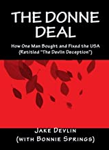 The Donne Deal: How One Man Bought and Fixed the USA (Retitled The Devlin Deception)
