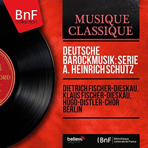 Deutsche Barockmusik: Serie A. Heinrich Schütz (Stereo Version)