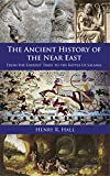 The Ancient History of the Near East - From the Earliest Times to the Battle of Salamis (I...