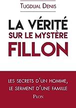 Livres La vérité sur le mystère Fillon PDF