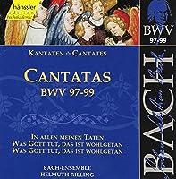 Cantatas, BWV 97-99