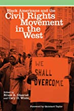 Black Americans and the Civil Rights Movement in the West (Race and Culture in the American West Series Book 16)