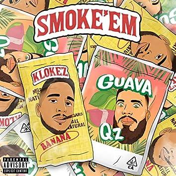 Smoke 'Em