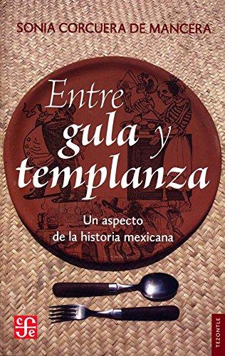 Entre gula y templanza: Un aspecto de la historia mexicana