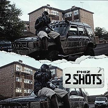 2 Shots
