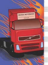 Music Notebook Wide Staff: Red Big Truck,Super High Speed/Blank Music Sheet Notebook,Staff Paper,Music Manuscript Paper,6 Large Staves per page,8.5