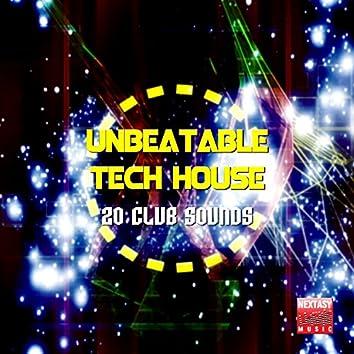 Unbeatable Tech House (20 Club Sounds)