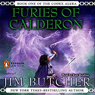 Furies of Calderon     Codex Alera, Book 1              By:                                                                                                                                 Jim Butcher                               Narrated by:                                                                                                                                 Kate Reading                      Length: 19 hrs and 54 mins     11,699 ratings     Overall 4.5