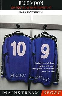 Blue Moon: The Modern Football Classic of a Season Down Among the Dead Men (Mainstream Sport)
