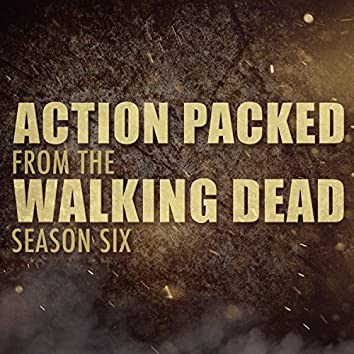 """Action Packed (From """"The Walking Dead"""" Season 6)"""