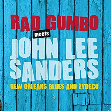 Rad Gumbo Meets John Lee Sanders