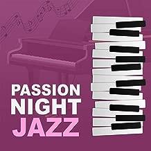 Passion Night Jazz – Sexy Jazz Music Zone, Mellow & Sexy Piano Music, Instrumental Jazz After Dark, Romantic Jazz Sounds