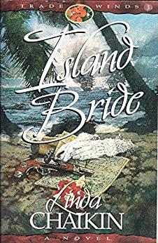 Island Bride (Trade Winds Trilogy Book 3) by [Linda Chaikin, Steve Chaikin]