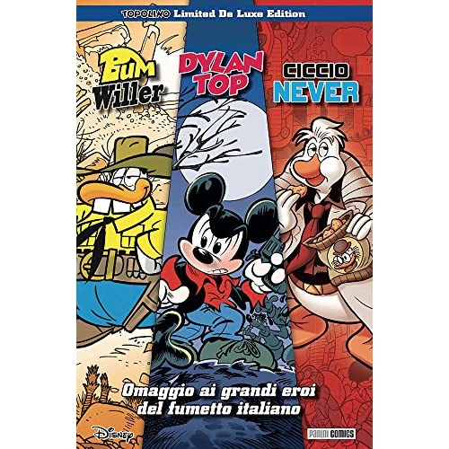 TOPOLINO LIMITED DELUXE EDITION  16 - BUM WILLER, DYLAN TOP, CICCIO NEVER