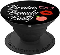 Brains Booty and Booty - Smart and Sexy PopSockets Grip and Stand for Phones and Tablets