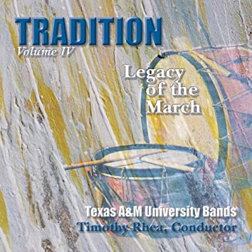Tradition, Vol. 4: Legacy of the March