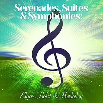 Serenades, Suites & Symphonies: Elgar, Holst & Berkeley