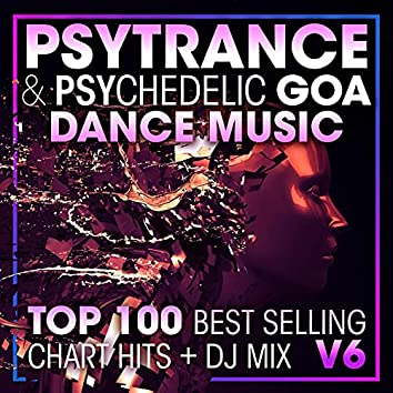 Psy Trance & Psychedelic Goa Dance Music Top 100 Best Selling Chart Hits + DJ Mix V6