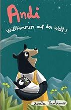 Andi: Willkommen auf der Welt! (0-4 Jahre) (German Edition)