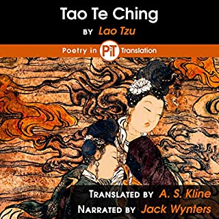Tao Te Ching     The Book of the Way and Its Virtue              By:                                                                                                                                 Lao Tzu                               Narrated by:                                                                                                                                 Jack Wynters                      Length: 1 hr and 2 mins     9 ratings     Overall 4.7