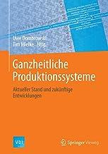 Ganzheitliche Produktionssysteme: Aktueller Stand und zukünftige Entwicklungen (VDI-Buch) (German Edition)